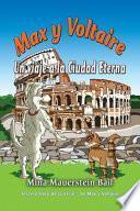 Max y Voltaire Un viaje a la Ciudad Eterna
