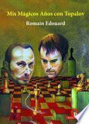 MIS Magicos Anos Con Topalov