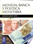 Moneda, banca y política monetaria