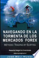 Navegando en la Tormenta de Los Mercados Forex - Metodo