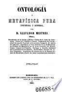 Ontología, o, Metafísica pura universal y general