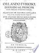 Orlando furioso, dirigido al principe don Philipe nuestro señor, traduzido en romance castellano por don Ieronymo de Vrrea. Anse añadido breues moralidades arto necessarias a la declaration de los cantos, y la tabla es muy mas aumentada