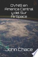 Ovnis en America Central y Del Sur Airspace