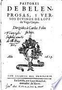 Pastores de Belen, prosas y versos ... Dirigidos a Carlos Felix su hijo
