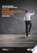 Plan de internacionalización empresarial. Manual práctico
