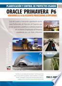 Planificación y Control de Proyectos Usando Oracle Primavera P6 Versiones 8.1 a 8.4 Cliente Profesional & Cliente Opcional