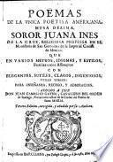 Poëmas de la única poetisa americana, musa dézima, soror Juana Inés de la Cruz