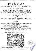 Poëmas de la unica poetisa americana, musa dezima, soror Juana Ines de la Cruz ...