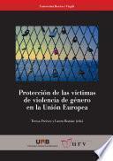 Protección de las víctimas de violencia de género en la Unión Europea