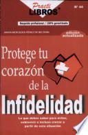 protege tu corazon de la infidelidad