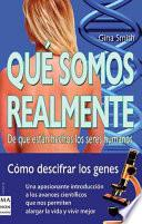 Que somos realmente? / What We Really Are?