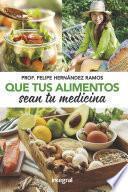 Que tus alimentos sean tu medicina