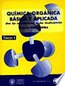 Química orgánica básica y aplicada: de la molécula a la industria. vol 1