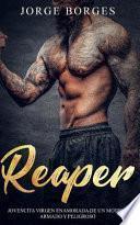 Reaper: Jovencita Virgen Enamorada de Un Motero Armado Y Peligroso