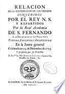 Relacion de la distribucion de los premios concedidos por el rey N.S. y repartidos por la Real Academia de S. Fernando a los discipulos de las Tres Nobles Artes ... en la Junta general celebrada en 23 de Diciembre de 1753 ...