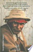 Religión, ritual y vida cotidiana en los Andes