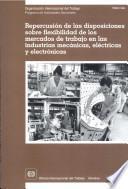 Repercusión de las disposiciones sobre flexibilidad de los mercados de trabajo en las industrias mecánicas, eléctricas y electrónicas. Informe TMMEI/1998