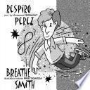Respiro Perez Breathe Smith