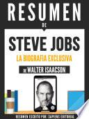 Resumen De Steve Jobs: La Biografia Exclusiva - De Walter Isaacson