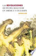 revoluciones de fin del siglo XVIII en América y en Europa (17731804), Las