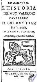 Romancero, e historia del muy valeroso cavallero El Cid Ruy Diaz de Vibar