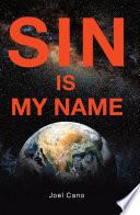 SIN IS MY NAME