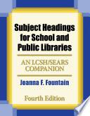 Subject Headings for School and Public Libraries: Bilingual Edition, 4th Edition