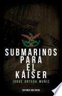 Submarinos para el Káiser
