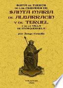 Suma de fueros de las ciudades de Santa María de Albarrazín y de Teruel de las comunidades de las aldeas de dichas ciudades y de la Villa de Mosqueruela
