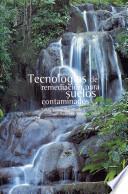 Tecnologías de remediación para suelos contaminados
