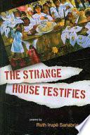 The Strange House Testifies