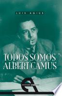 Todos somos Albert Camus
