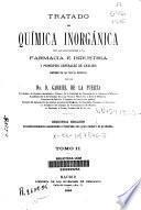 Tratado de química inorgánica con las aplicaciones a la farmacia e industria y principios generales de análisis conforme con las teorías modernas