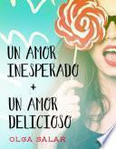 Un amor inesperado + Un amor delicioso