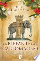 Un elefante para Carlomagno