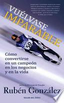 Vuelvase imparable / Becoming Unstoppable