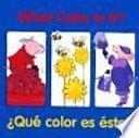 What Color Is It? / ¿Qué color es éste?